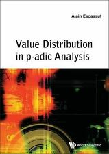 Value Distribution in P-Adic Analysis by Alain Escassut (2016, Hardcover)