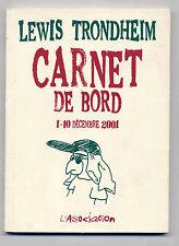 Carnet de bord 4 tomes Lewis Trondheim Ed. L' Association EO 2001 à 2003 TBE