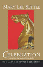 Celebration (Mary Lee Settle Collection) by