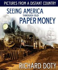 Pictures from a Distant Country: Seeing America Through Old Paper Money US Book