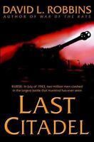 Last Citadel: A Novel of the Battle of Kursk, Robbins, David L.,0553801775, Book