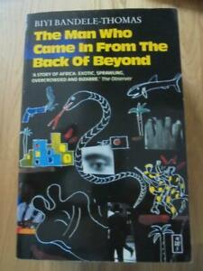 Man Who Came in From the Back of Beyond, Biyi Bandele-Thomas - 1992 paperback