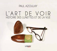 MAGNIFIQUE LIVRE SUR L'HISTOIRE DES LUNETTES (L'Art de Voir de Paul Azoulay) -