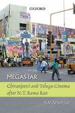 Megastar: Chiranjeevi and Telugu Cinema After N.T Ramo Rao by Dr. Srinivas, S V