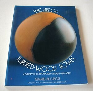 The Art of Turned Wood Bowls by Edward Jacobson,