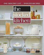 NEW The Stocked Kitchen: One Grocery List . . . Endless Recipes by Sarah Kallio