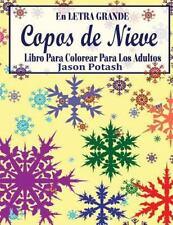 El Alivio de Tensión para Adultos para Colorear: Copos de Nieve Libro para...