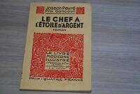 LE CHEF A L'ETOILE D'ARGENT / Le Livre Moderne Illustré, J.Ferenczi  /HC3