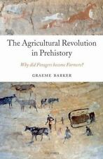 The Agricultural Revolution in Prehistory : Why Did Foragers Become Farmers?...
