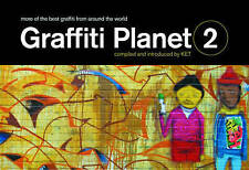 Graffiti Planet 2: More of the Best Graffiti from Around the World by Ket...