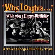 Why, I Oughta ... Wish You A Happy Bday : A 3 Stoo