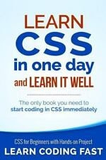 Learn CSS in One Day and Learn It Well (Includes HTML5) : CSS for Beginners w...