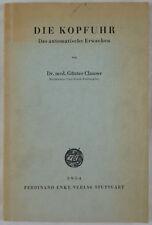 Die Kopfuhr. Das automatische Erwachen von Dr.med.Günter Clauser. 1954