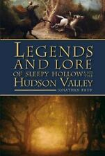 Legends and Lore of Sleepy Hollow and the Hudson Valley (Paperback or Softback)