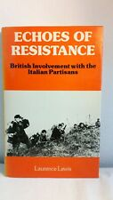 Echoes of Resistance: British Involvement with the Italian Partisans - L Lewis