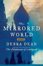 The Mirrored World : A Novel by Debra Dean (2012, Hardcover) NEW