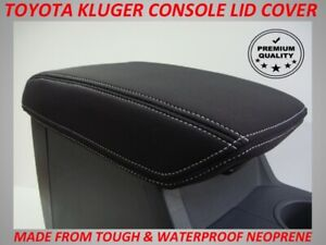 FITS TOYOTA KLUGER NEOPRENE CONSOLE LID COVER(WETSUIT MATERIAL)AUG2007-FEB2014
