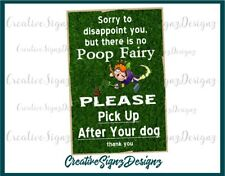 PICK UP after your DOG there is no PooP Fairy 8x12 metal print sign curb your