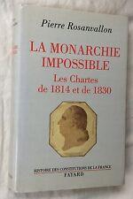 ENVOI dédicace P.ROSANVALLON: LA MONARCHIE IMPOSSIBLE Les Chartes de 1814 & 1830