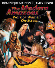 The Modern Amazons: Warrior Women on Screen by Dominique Mainon, James Ursini...