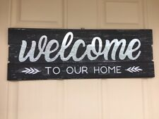 """23"""" x 8"""" """"WELCOME TO OUR HOME"""" SIGN - BRAND NEW WITH TAGS"""