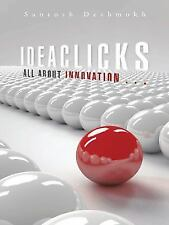 Ideaclicks : All about Innovation ... by Santosh Deshmukh (2014, Hardcover)