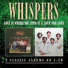 Whispers - Love Is Where You Find It Love For Love [CD]