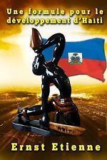 Une Formule Pour le Developpement D'Haiti by Ernst Etienne (2015, Paperback)