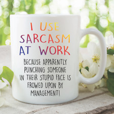 Sarcasm Work Mug Funny Novelty Coffee Gift Women Men Office Christmas WSDMUG1175
