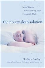 The No-Cry Sleep Solution : Gentle Ways to Help Your Baby Sleep Through the...