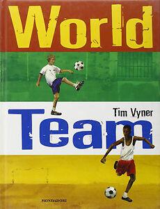 World team - Tim Vyner -Libro Nuovo in offerta!