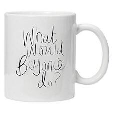 'What would Beyonce Do?' Novelty White Mug