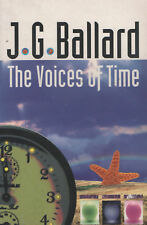 The Voices Of Time.  J.G. Ballard