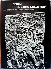 C. W. Ceram, Il Libro delle Rupi. Alla scoperta dell'impero degli Ittiti, Ed....