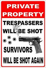 "Private Property Trespassers will be shot Aluminum Metal Sign 8""x12"""