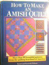 How to Make an Amish Quilt More Than 80 Beautiful Patterns (Rachel Pellman/1980)