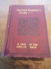1901 1st Ed Book Art Nouveau ARTHUR ERSKINES STORY A Tale of the days of Knox