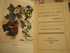 Peattie SINGING IN THE WILDERNESS A Salute to John James Audubon  1935 HC