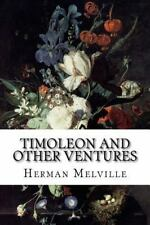 Timoleon and Other Ventures by Herman Melville (2015, Paperback)