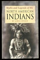 MYTHS AND LEGENDS OF THE NORTH AMERICAN INDIANS. By Lewis. Spence