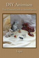 DIY Animism: Your Personal Guide to Animal Spirits sold and SIGNED by Lupa