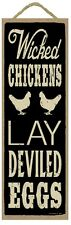 """WICKED CHICKENS LAY DEVILED EGGS 5"""" X 15"""" Wood Fiberboard Sign-Plaque 5"""" X 15"""""""