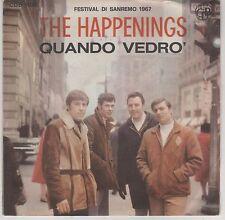 """THE HAPPENINGS QUANDO VEDRO'/ ARIA DI SETTEMBRE SANREMO 1967 7"""" 45 GIRI"""