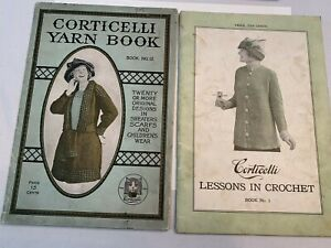2 Corticelli Sewing Books 6-1/2 x 9-1/2, Lessons in Crochet 1916, Yarn Book 1919