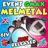 ✨ GMAX MELMETAL ✨ 6IV HOME EVENT ✨ NON Shiny ✨ Pokemon Sword Shield