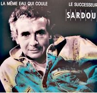 ++MICHEL SARDOU la meme eau qui coule/le successeur SP 1988 TREMA RARE VG++