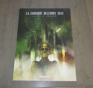 LA FABRIQUE DELCOURT 2015
