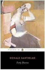 Forty Stories (Penguin Classics) by Barthelme, Donald