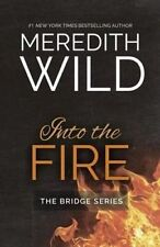 Into the Fire by Meredith Wild - Medium Paperback - 20% Bulk Book Discount