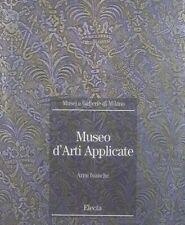 MUSEO D'ARTI APPLICATE - ARMI BIANCHE PRIMA EDIZIONE ALLEVI PIERSERGIO